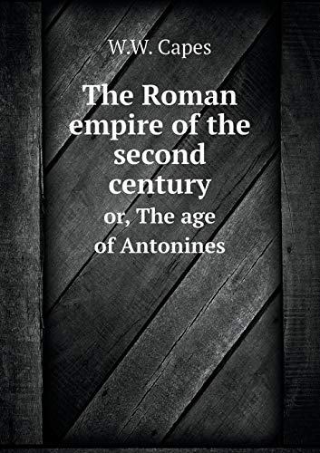 9785519243568: The Roman empire of the second century or, The age of Antonines