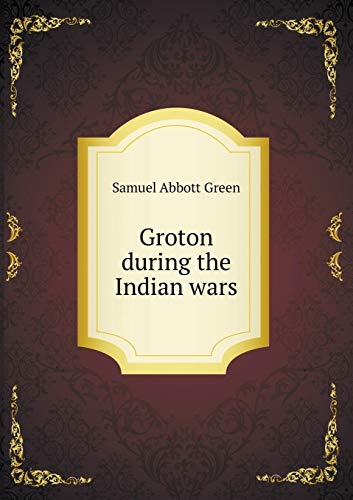 9785519250221: Groton during the Indian wars