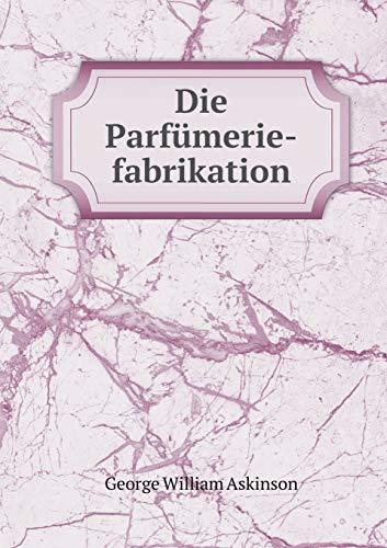 9785519253970: Die Parfümerie-fabrikation (German Edition)