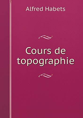 9785519254953: Cours de topographie (French Edition)