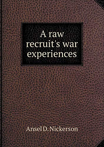 9785519263146: A raw recruit's war experiences