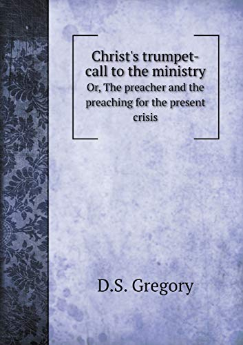 9785519274746: Christ's trumpet-call to the ministry Or, The preacher and the preaching for the present crisis