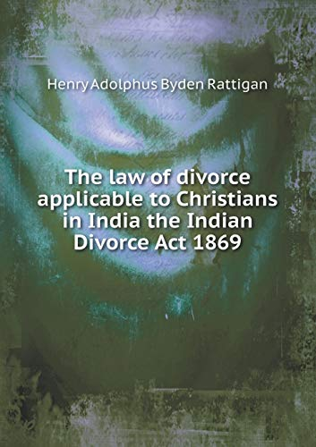 The Law of Divorce Applicable to Christians: Henry Adolphus Byden