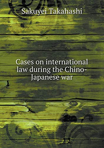 9785519278485: Cases on international law during the Chino-Japanese war