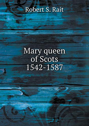 9785519280471: Mary queen of Scots 1542-1587