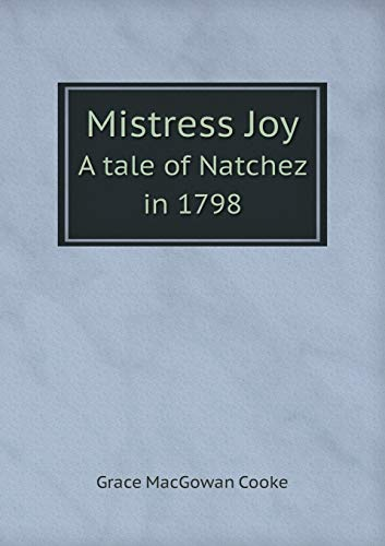9785519284035: Mistress Joy A tale of Natchez in 1798