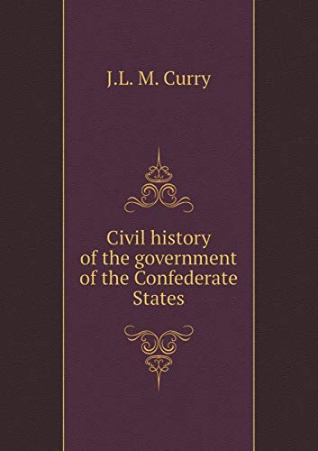 9785519288231: Civil history of the government of the Confederate States