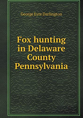 9785519289863: Fox hunting in Delaware County Pennsylvania