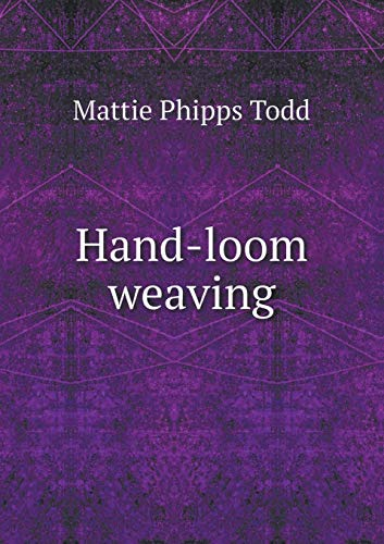 9785519298650: Hand-loom weaving. A manual for school and home