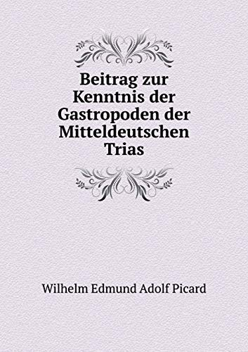 9785519299701: Beitrag zur Kenntnis der Gastropoden der Mitteldeutschen Trias (German Edition)
