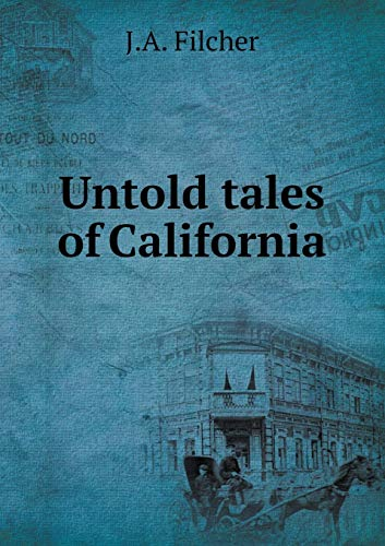 9785519304450: Untold tales of California