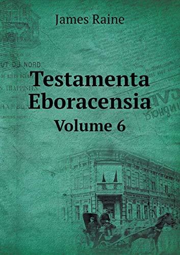 9785519305259: Testamenta Eboracensia Volume 6