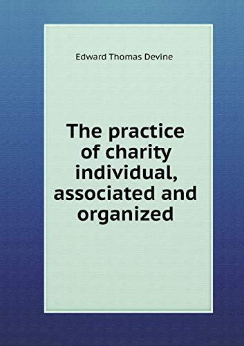 9785519306980: The practice of charity individual, associated and organized