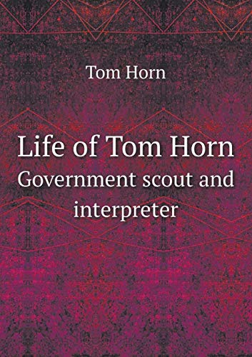 9785519307307: Life of Tom Horn Government scout and interpreter