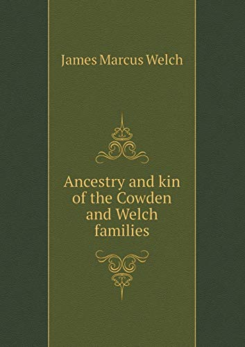 9785519308786: Ancestry and kin of the Cowden and Welch families