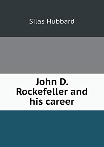 9785519308793: John D. Rockefeller and his career