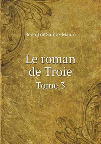 9785519309240: Le roman de Troie Tome 3 (French Edition)