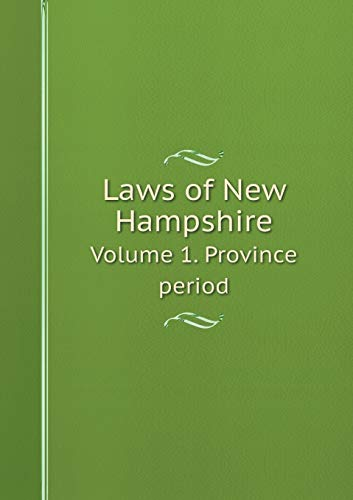 9785519309264: Laws of New Hampshire Volume 1. Province period