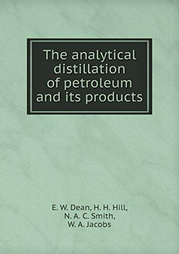 9785519314503: The analytical distillation of petroleum and its products