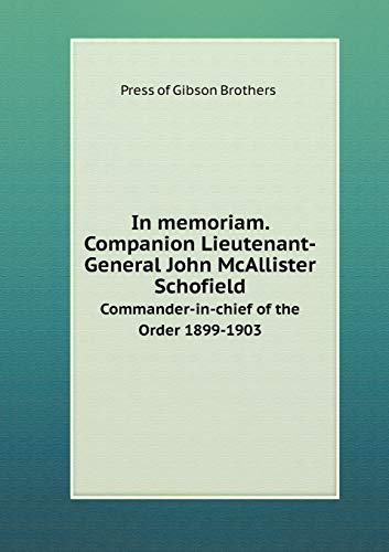 9785519315258: In memoriam. Companion Lieutenant-General John McAllister Schofield Commander-in-chief of the Order 1899-1903