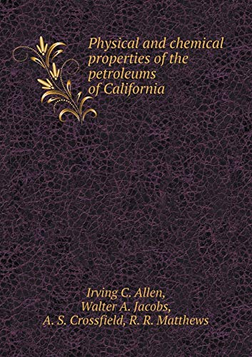 9785519315753: Physical and chemical properties of the petroleums of California