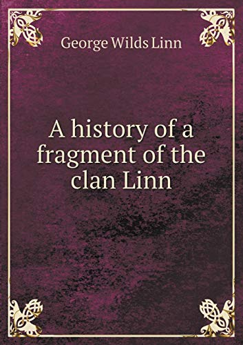 9785519316415: A history of a fragment of the clan Linn