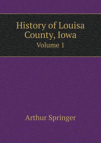9785519316873: History of Louisa County, Iowa Volume 1