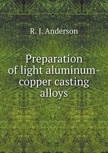 9785519317054: Preparation of light aluminum-copper casting alloys
