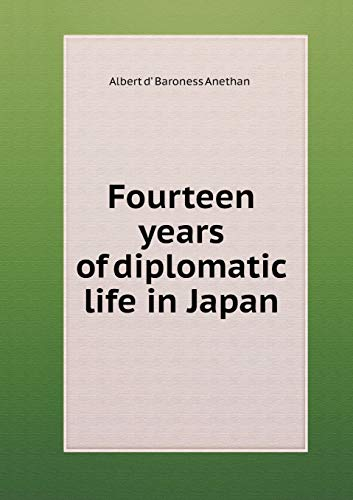 9785519317498: Fourteen years of diplomatic life in Japan