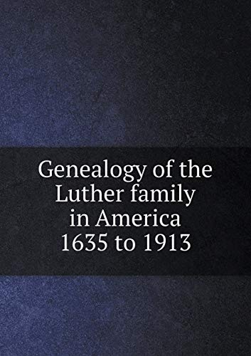 9785519318754: Genealogy of the Luther family in America 1635 to 1913