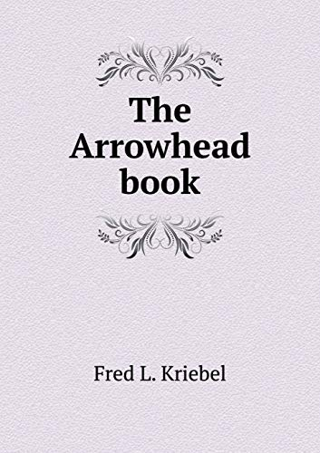 9785519319027: The Arrowhead book