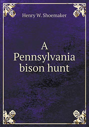 9785519319737: A Pennsylvania bison hunt