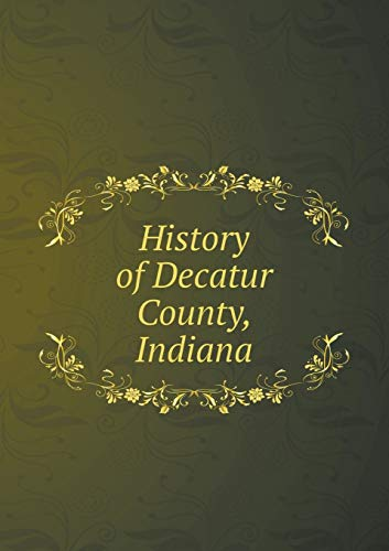 9785519321990: History of Decatur County, Indiana