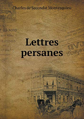 Lettres persanes (French Edition): Charles de Secondat