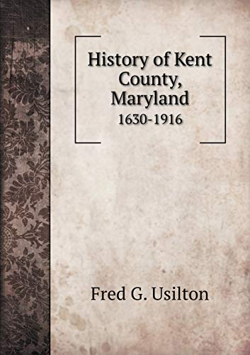 9785519326704: History of Kent County, Maryland 1630-1916