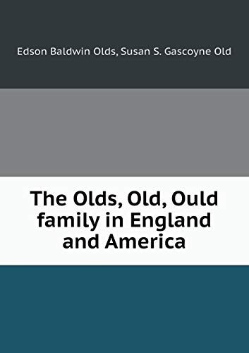 9785519328180: The Olds, Old, Ould family in England and America