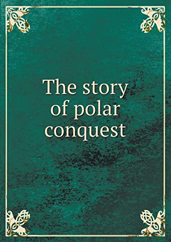 9785519328227: The story of polar conquest