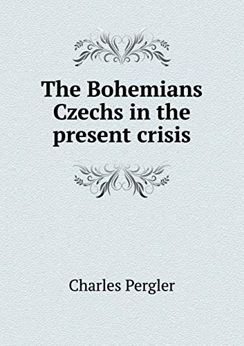 9785519332293: The Bohemians Czechs in the present crisis