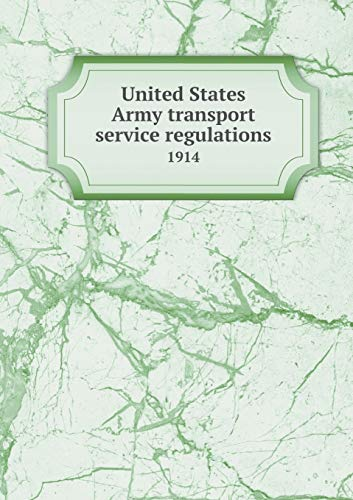 9785519336758: United States Army transport service regulations 1914