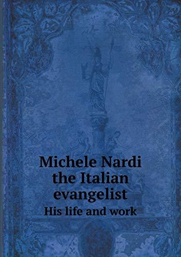 9785519337878: Michele Nardi the Italian evangelist His life and work