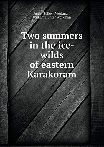 9785519337922: Two summers in the ice-wilds of eastern Karakoram