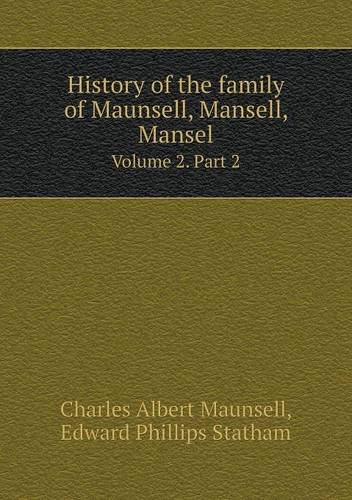 9785519341189: History of the family of Maunsell, Mansell, Mansel Volume 2. Part 2