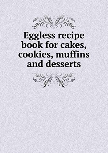 9785519341721: Eggless recipe book for cakes, cookies, muffins and desserts