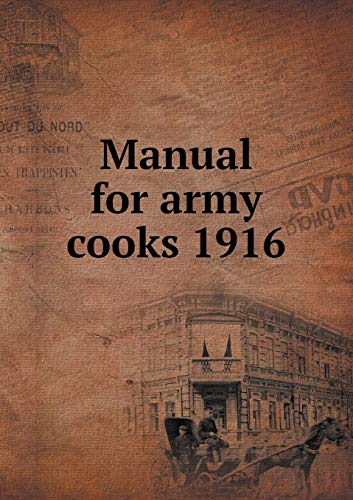 Manual for Army Cooks 1916: War Department