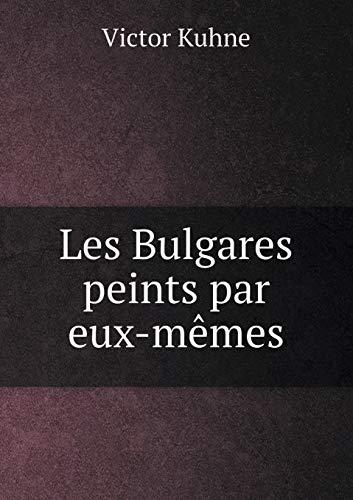 9785519344814: Les Bulgares peints par eux-mêmes (French Edition)