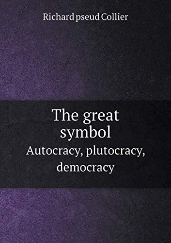 9785519346122: The great symbol Autocracy, plutocracy, democracy