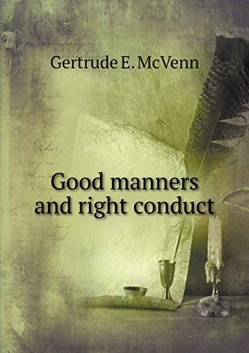 Good Manners and Right Conduct: Gertrude E McVenn