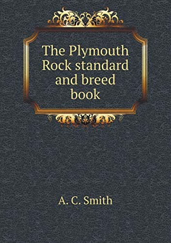 9785519380485: The Plymouth Rock standard and breed book