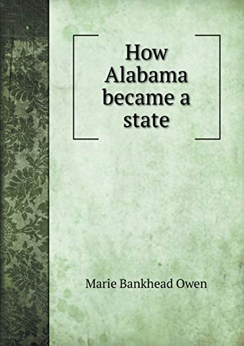 How Alabama became a state: Bankhead Owen Marie