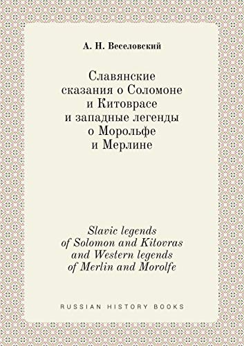 Slavic Legends of Solomon and Kitovras and: A N Veselovskij